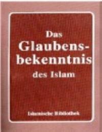 Das Glaubensbekenntnis des Islam