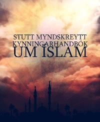 STUTT MYNDSKREYTT KYNNINGARHANDBÓK UM ÍSLAM