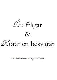 Du frågar Koranen besvarar